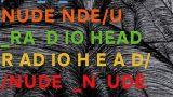 Nude - Radiohead