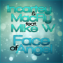 Face Of Angel - Mike W, Incartey & MacFly