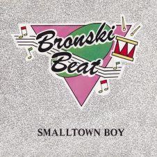 Smalltown Boy - Bronski Beat