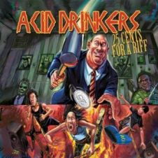 25 Cents For a Riff - Acid Drinkers