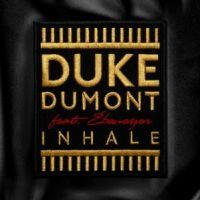 Inhale - Duke Dumont, Ebenezer