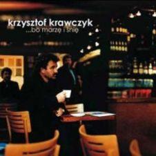 Bo Jesteś Ty - Krzysztof Krawczyk